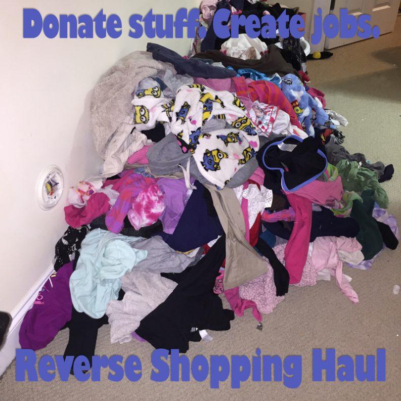 Reverse Shopping Haul Donate Stuff. Create Jobs.