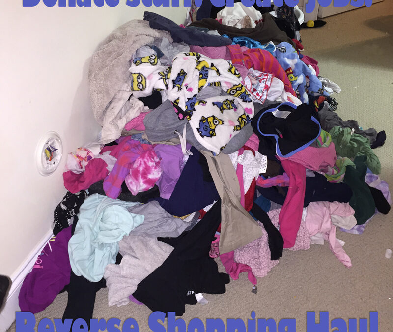 Reverse Shopping Haul Donate Stuff. Create Jobs.