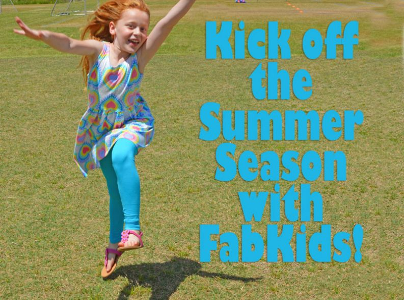 Kick off the Summer Season with FabKids!
