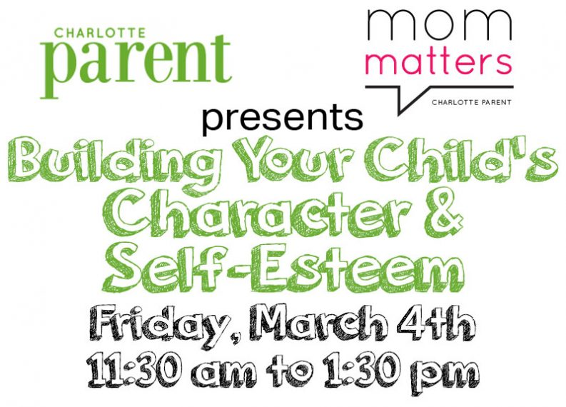 Charlotte Parent's Mom Matters Luncheon: Building Your Child's Character and Self Esteem