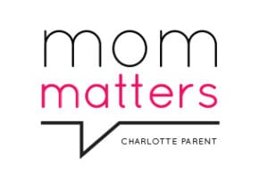 Charlotte Parent Mom Matters