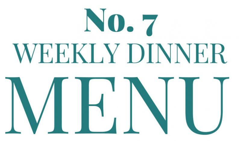 Weekly Dinner Menu 7