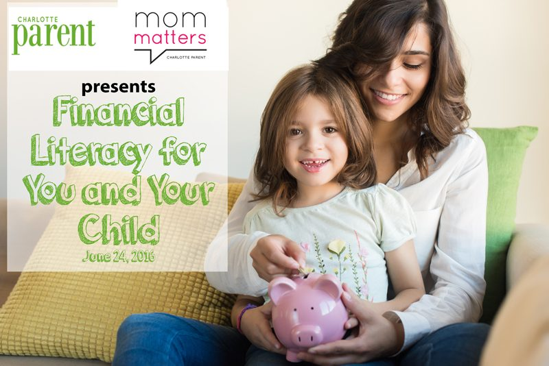 Charlotte Parent's Mom Matters: Financial Literacy for You and Your Child