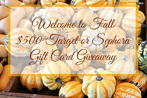 Welcome to Fall Giveaway: We are giving away $750 to Target OR Sephora