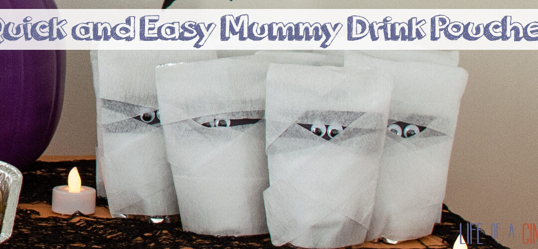 Last Minute Classroom Treat – Mummy Drink Pouches