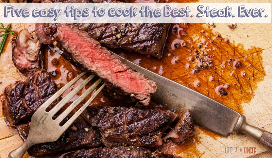 Five easy tips to cook the Best. Steak. Ever.