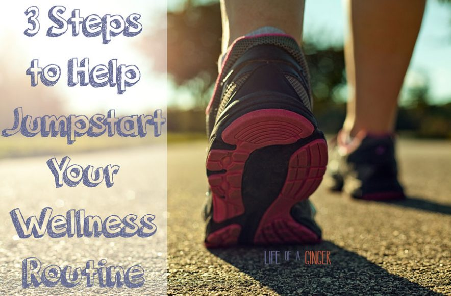 3 Steps to Help Jumpstart Your Wellness Routine
