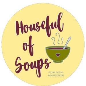 Houseful of Soups Blog Hop #HousefulOfSoups